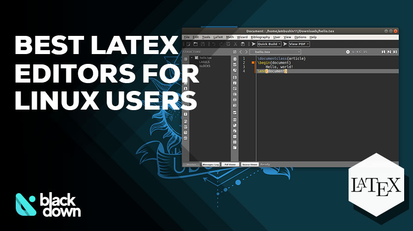 5+ Best LaTeX Editors for Linux Users in 2019 - Blackdown
