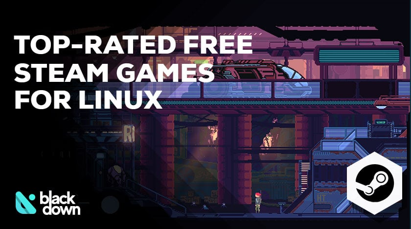 Top-Rated Free Steam Games for Linux