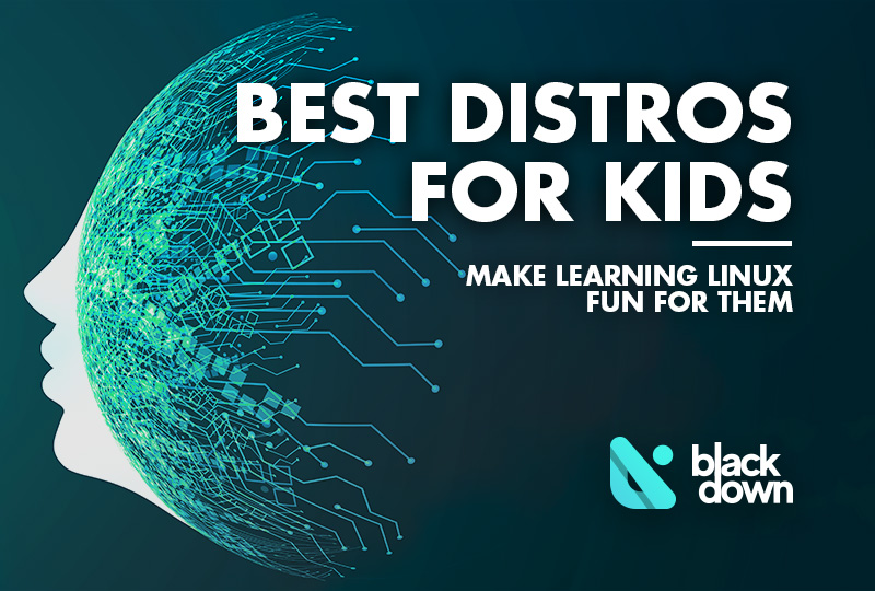 Best Linux Distros for Kids in 2020: Prepare the Young Ones for the Future