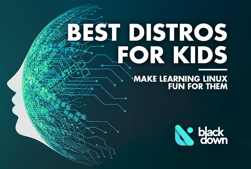 Best Linux Distros for Kids 2019