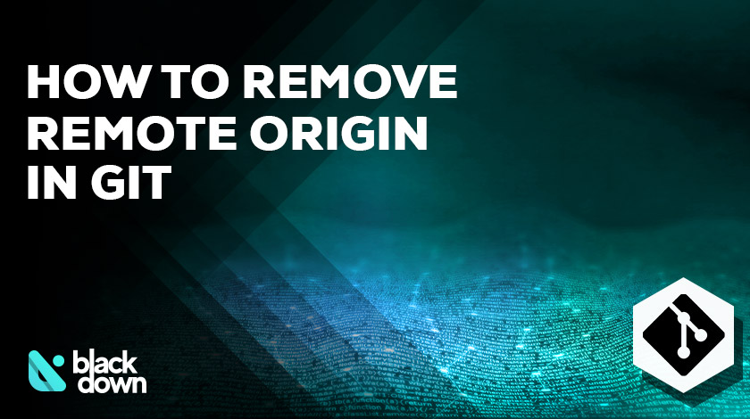 How to Remove Remote Origin from Git