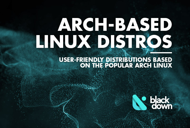 Best Arch-Based Linux Distros