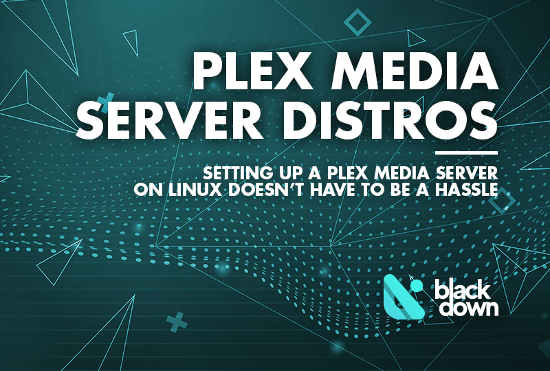 Top 7 Linux Media Server Distros for Creating an Entertainment Hub with Plex