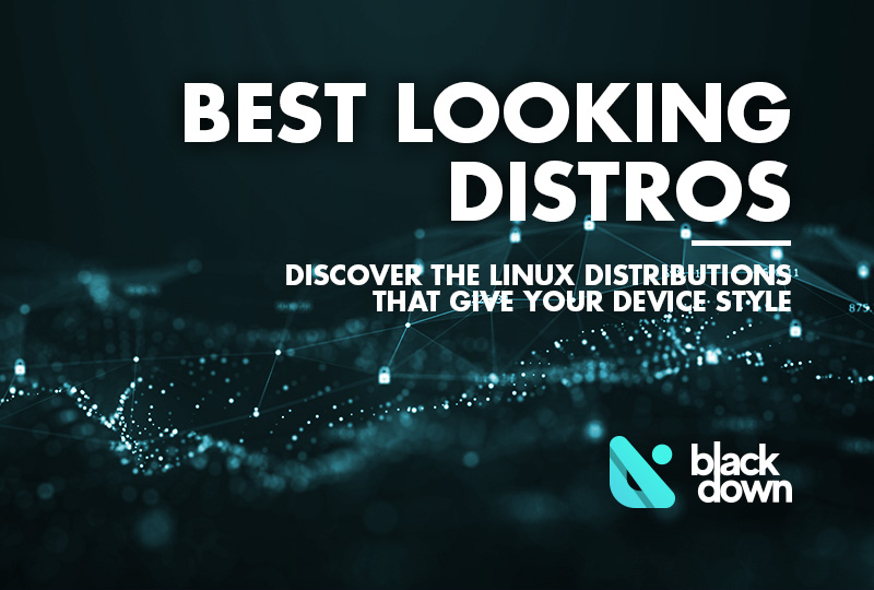 12 Great Looking Linux Distros That Will Bring Style to Your Device