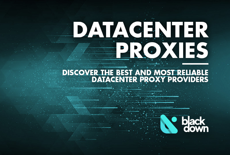 10 Best Datacenter Proxy Services of 2021