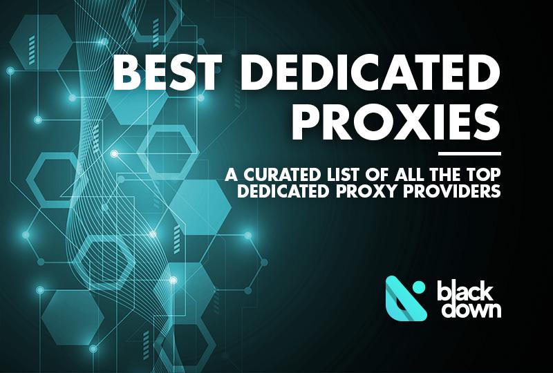 Best Dedicated Proxies