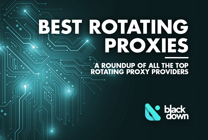 10 Best Rotating Proxy Services of 2020