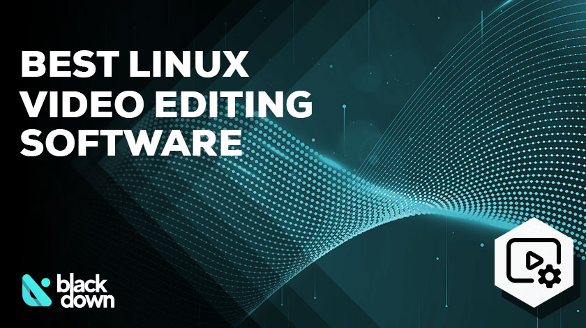 5 Best Linux Video Editing Software That are Free in 2021